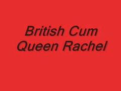 British Bukkake Queen Rachel Compilation