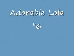 Adorable Lola 6  N15