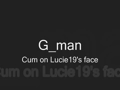 Cum on Lucie19's face